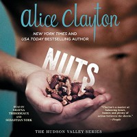 Nuts: The Hudson Valley Series, Book 1 - Sebastian York, Shayna Thibodeaux, Alice Clayton, Simon & Schuster Audio