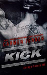 KICK (Savage Saints MC Book 1) - Carmen Jenner, Arijana Karcic Cover It! Designs, Lauren McKellar
