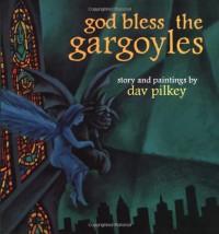 god bless the gargoyles - Dav Pilkey