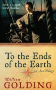 To the Ends of the Earth: A Sea Trilogy - William Golding