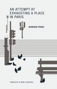 An Attempt at Exhausting a Place in Paris - Georges Perec