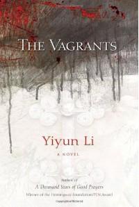 The Vagrants: A Novel - Yiyun Li