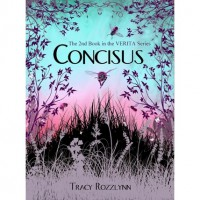 Concisus (Verita, #2) - Tracy Rozzlynn