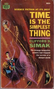 Time Is the Simplest Thing - Clifford D. Simak