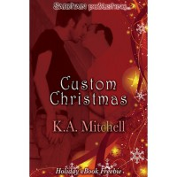 Custom Christmas (Custom Ride, #1.1) - K.A. Mitchell