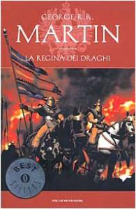 La regina dei draghi. Le cronache del ghiaccio e del fuoco: 4 - George R. Martin