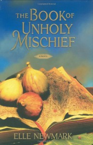 The Book of Unholy Mischief - Elle Newmark