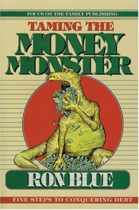 Taming the Money Monster: Five Steps to Conquering Debt - Ron Blue