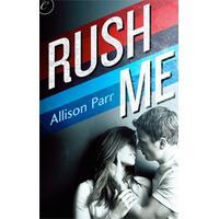 Rush Me - Allison Parr