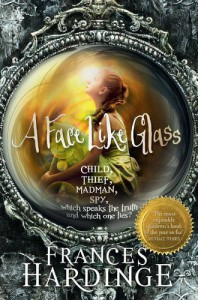 A Face Like Glass - Frances Hardinge