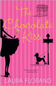 The Chocolate Kiss (Chocolate, #2) - Laura Florand