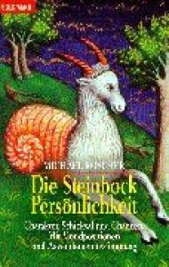 Die Steinbock-Persönlichkeit: Charakter, Schicksal und Chancen. Mit Mondpositionen und Aszendentenbestimmung - Michael Roscher