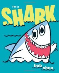 I'm a Shark - Bob Shea