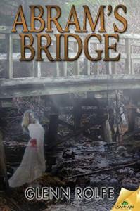 Abram's Bridge - Glenn Rolfe