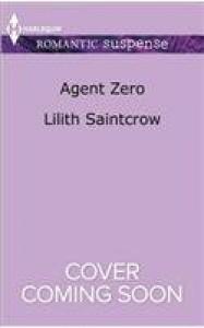 Agent Zero (Harlequin Romantic Suspense) - Lilith Saintcrow