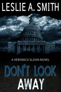 Don't Look Away (Veronica Sloan #1) - Leslie A. Smith