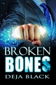 Broken Bones - Deja Black