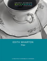 Xingu. Testo inglese a fronte: 5 - Edith Wharton, M. Maffi