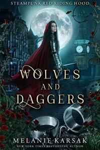 Wolves and Daggers: A Steampunk Fairy Tale  - Melanie Karsak