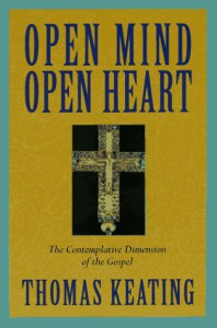 Open Mind, Open Heart: The Contemplative Dimension of the Gospel - Thomas,  O.C.S.O. Keating