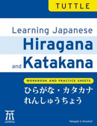 Learning Japanese Hiragana and Katakana: Workbook and Practice Sheets - Kenneth G. Henshall, Tetsuo Takagaki