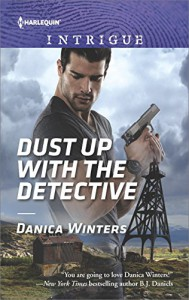 Dust Up with the Detective (Harlequin Intrigue Series) - Danica Winters