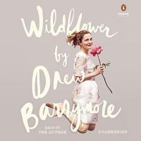 Wildflower - -Penguin Audio-, Drew Barrymore, Drew Barrymore