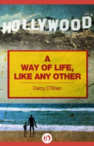 A Way of Life, Like Any Other - Darcy O'Brien
