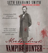 Abraham Lincoln: Vampire Hunter - Seth Grahame-Smith, Scott Holst