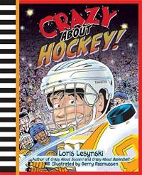 Crazy About Hockey! - Loris Lesynski, Gerry Rasmussen