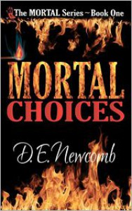 Mortal Choices - D E Newcomb
