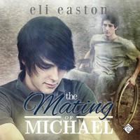 The Mating of Michael - Eli Easton, Herrmann Michael Stellman