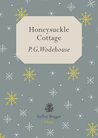 Honeysuckle Cottage - P. G. Wodehouse
