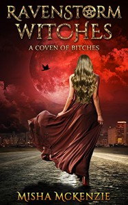 RavenStorm Witches: A Coven of Bitches - Misha McKenzie