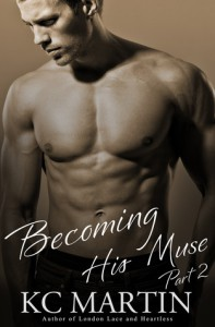 Becoming His Muse - Part 2 - Ann M. Martin