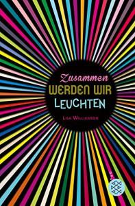 Zusammen werden wir leuchten - Lisa Williamson, Angelika Eisold-Viebig