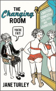The Changing Room: A British Comedy of Love, Loss and Laughter - Jane Turley