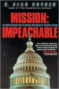 Mission: Impeachable - K. Alan Snyder