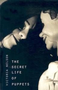 The Secret Life of Puppets - Victoria Nelson