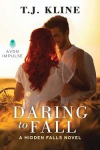 Daring to Fall - T.J. Kline