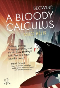 Beowulf: A Bloody Calculus - Milo Behr