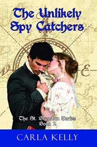 Unlikely Spy Catchers (St. Brendan Book 2)  - Carla Kelly
