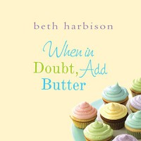 When in Doubt, Add Butter - Beth Harbison, Orlagh Cassidy, Macmillan Audio