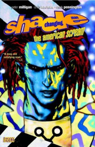 Shade, The Changing Man: The American Scream (Shade, The Changing Man, #1) - Peter Milligan, Chris Bachalo, Mark Pennington