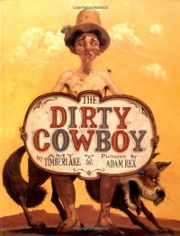 The Dirty Cowboy - Adam Rex