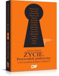 Czycie: Przewodnik Praktycznyy: 16 Wywiadcow Duczego Formatu - Dariusz Zaborek
