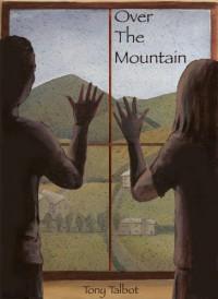 Over the Mountain - Tony Talbot