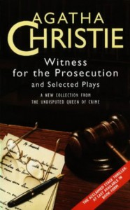 Witness for the Prosecution and Selected Plays - Agatha Christie