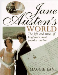 Jane Austen's World: The Life and Times of England's Most Popular Author - Maggie Lane