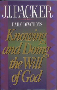 Knowing and Doing the Will of God - J. I. Packer